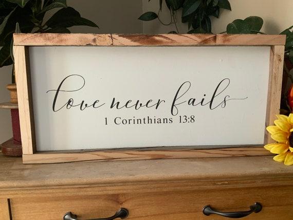 Love Never Fails/ 1 Corinthians 13 8/ Christian Decor/ Bible Verse Sign/ Valentines Day/ Scripture Verse Sign/ Easter Decor