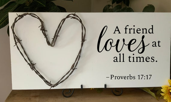 A friend loves at all times,  Bible Verse Sign, Scripture Verse Sign, wedding anniversary gift, barbed wire art, Western Decor, Rustic Decor