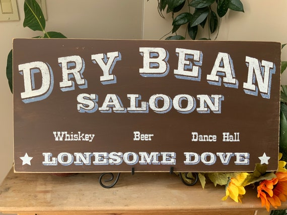 Dry Bean Saloon/ Lonesome Dove Bar Sign/ Rustic Western Home Decor/ Man Cave Sign/ Fathers Day/ Gift For Dad