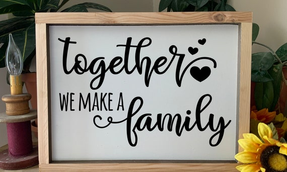 Together We Make A Family, Family Sign,  Home Sign, Housewarming Gift, Wedding Gift,  Rustic Western Wall Art