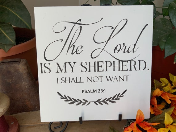 Living Room Sign/ The Lord Is My Shepherd/ Shepherd's Psalm/ Psalm 23/ Scripture Sign/ Bible Verse Sign/ Christian Wall Art