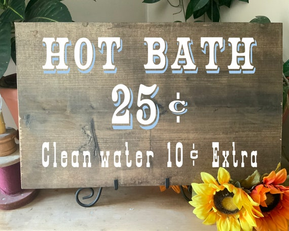 Hot Bath, Clean Water Extra Western Bathroom sign with a vintage look, Rustic Bath Decor, Great Gift for Mother's Day or Housewarming