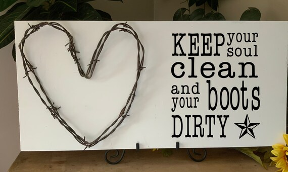 Keep your soul clean and your boots dirty, Cowboy sign,  barbed wire art, living room sign, Western Decor, Rustic Decor