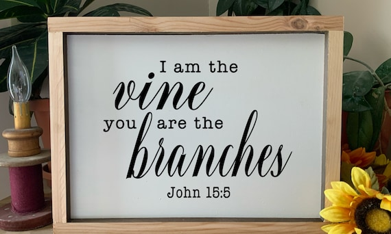 I am the vine, you are the branches, John 15:5, Bible Scripture verse framed sign, Christian decor, Rustic Western Wall Art