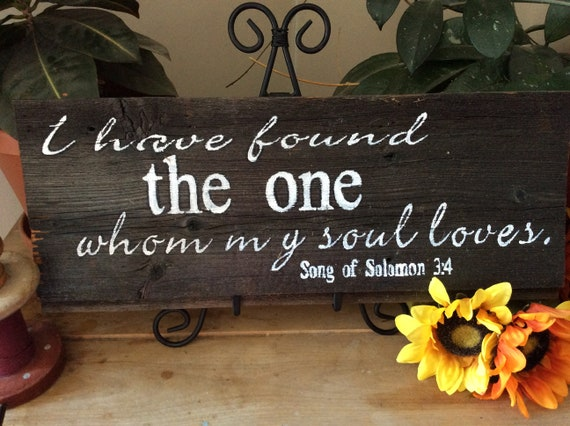 Bible Verse Sign, I have found the one whom my soul loves, Christian Decor, Barnwood Sign, Western Decor, Rustic Decor, Wedding Gift Sign