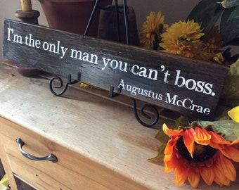 Father's Day Gift, Gift For Dad, Lonesome Dove Quote, I'm the only man you can't boss,  Cowboy Quote, Western Movie Quote Sign. Barnwood