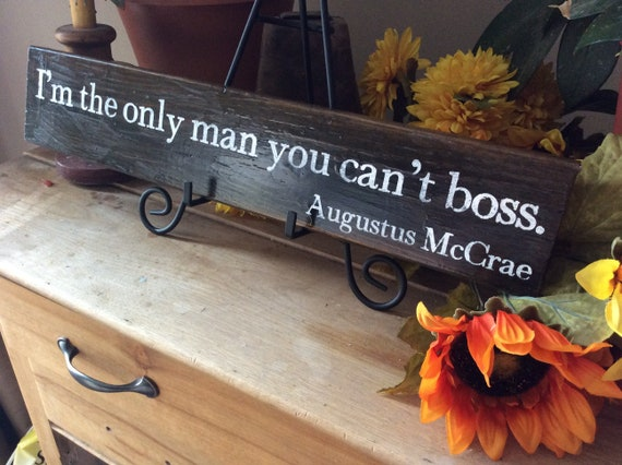 I'm the only man you can't boss,  Lonesome Dove Quote, Gift For Dad, Cowboy Quote, Western Movie Quote Sign. Barnwood