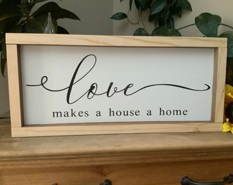 Love Makes a House a Home/ Wedding/ Valentines Day/ House Warming Gift/ Living room Sign/ Mother's Day Gift