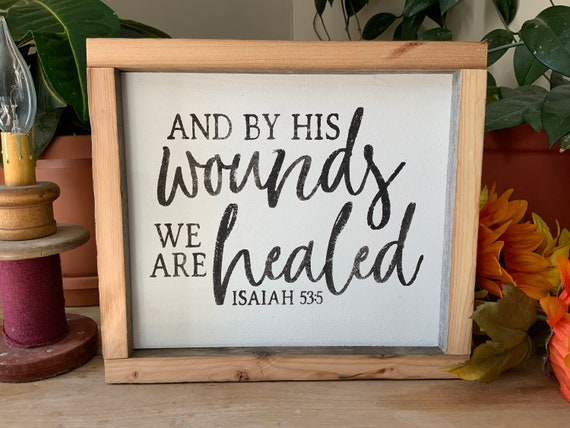 By His Wounds We Are Healed/ Christian Decor/ Bible Verse Sign/ Isaiah 53:5/ Faith Sign/ Scripture Verse Sign/ Easter Decor
