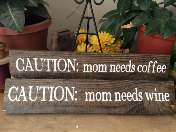 Mom needs wine, mom needs coffee, Kitchen Sign Set, Wine Sign, Coffee Sign, Rustic Kitchen Decor, Western Decor, Barnwood Sign, Gift For Her