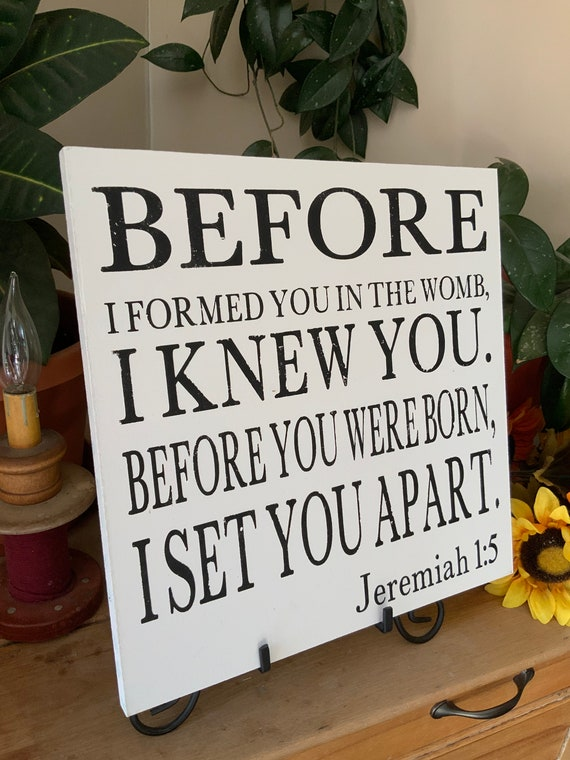 Before I Formed You In The Womb I Knew You/ Jeremiah 1:5/ Bible Verse Sign/ Scripture Sign/ Nursery Decor/ Living Room/ Mom Gift