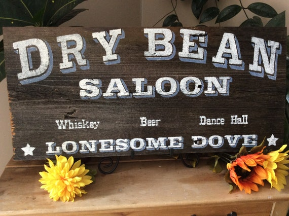 Dry Bean Saloon Lonesome Dove Bar Sign, Rustic Western Home Decor, Cowboy Movie Sign Handpainted on Barnwood