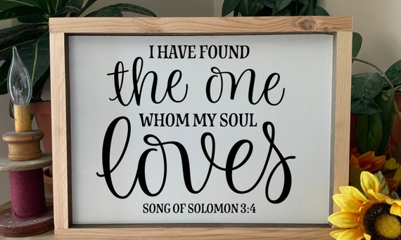 I have found the one whom my soul loves, wedding anniversary gift, Bible Scripture verse framed sign, Christian Rustic Western Wall Art