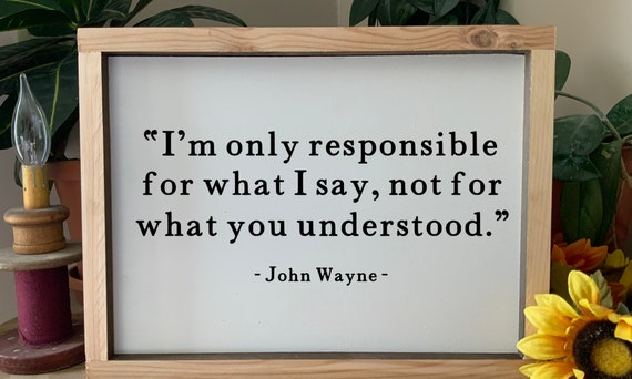 I'm only responsible for what I said, not what you heard, Cowboy Movie Quote, Rustic Western Wall Art, Fathers Day Gift for Dad