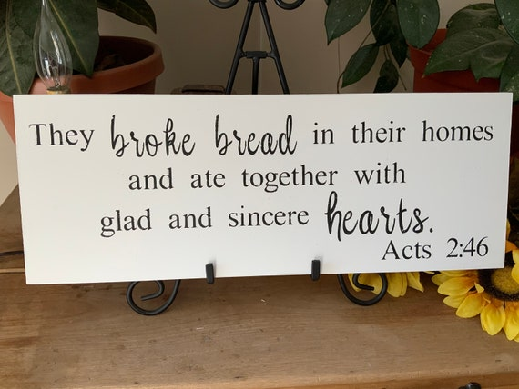 The Broke Bread In Their Homes/ Acts 2:46/ Kitchen Sign/ Bible Verse Sign/ Scripture Sign/ Christian Home Decor/ Gift for Mom/ Housewarming