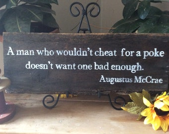 Lonesome Dove Sign, Gus McCrae Quote, Cheat for a Poke, Western Sign, Cowboy Sign, Man Cave, Gift For Him, Gift For Dad, Barnwood Sign