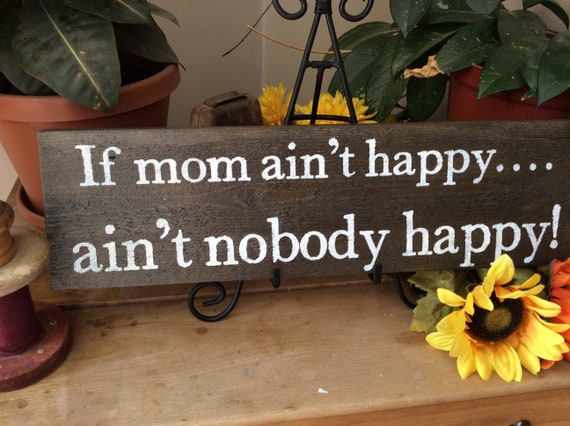 If Mom ain't Happy, Rustic Sign, Gift for Mom, Western home decor, Barnwood Sign, Rustic Home Decor, Farmhouse Decor
