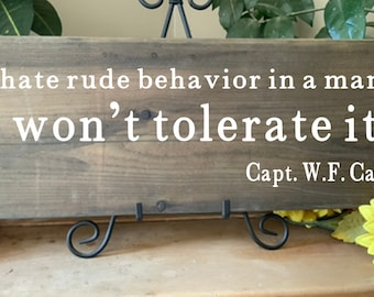 Lonesome Dove Quote, Movie Quote, Western Decor, I hate rude behavior in a man, Barnwood Sign, Rustic Sign, Cowboy Sign