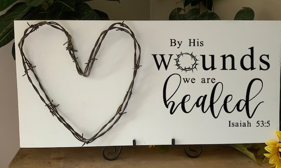 By His Wounds We Are Healed,  Bible Verse Sign, Scripture Verse Sign, living room sign, Easter, barbed wire art, Western Decor, Rustic Decor