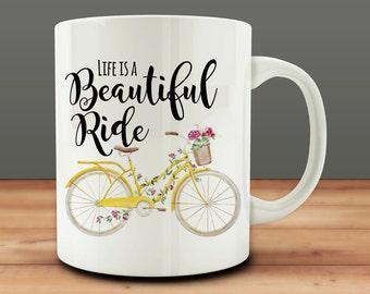 Life is a Beautiful Ride mug, Inspirational mug (M979-rts)