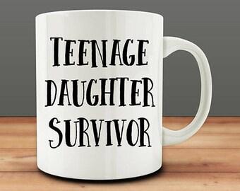 Teenage Daughter Survivor mug, Funny Mother Mug (M918-rts)