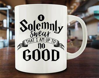 I Solemnly Swear That I am Up To No Good Mug,  quote mug (M734-rts)