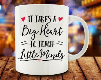 Teacher Gift Idea, It Takes A Big Heart To Teach Little Minds mug, teacher mug, teacher gift (M791-rts)