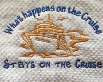 Cruise Cruising  Custom Embroidered Kitchen Tea Towel  What Happens on the Cruise