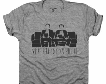 aa7a52909 We're here to f*ck things up, Step Bro, Funny T-shirt, John c reily, step  brothers, movie quotes, movie shirt, gifts for him, T147