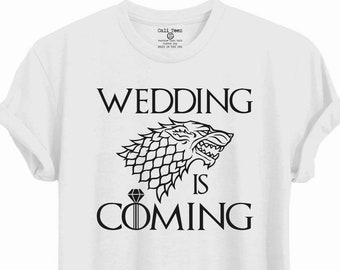 d7368f7a Wedding is coming, wedding, game of thrones Bach, bachelorette, Bach, game  of thrones, bride, house stark, bridal, game of thrones tee, W105