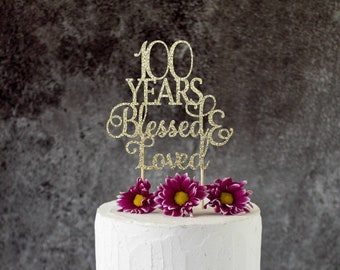 100 Years Blessed Loved 100th Birthday Cake Topper SignCheers To YearsAny
