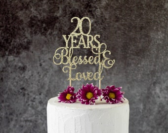 20 Years Blessed Loved 20th Birthday Cake Topper SignCheers To