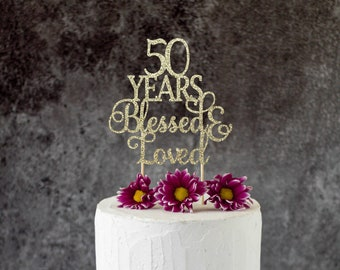 50 Years Blessed Loved 50th Birthday Cake Topper SignCheers To Any