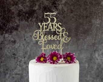 55 Years Blessed Loved 55th Birthday Cake Topper SignCheers To Any