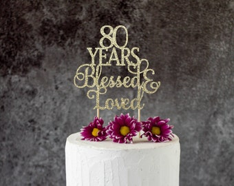 80 Years Blessed Loved 80th Birthday Cake Topper SignCheers To Any