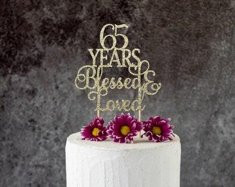 65 Years Blessed Loved 65th Birthday Cake Topper SignCheers To Any