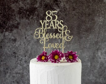85 Years Blessed Loved 85th Birthday Cake Topper SignCheers To Any