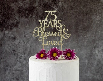 75 Years Blessed Loved 75th Birthday Cake Topper SignCheers To Any