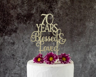 70 Years Blessed Loved 70th Birthday Cake Topper 670 SignCheers To Any