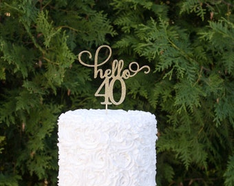 Hello 40 Happy 40th Birthday Party Gold Glitter Topper Decorations Dirty Forty Years
