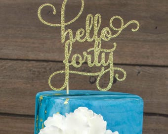 Hello Forty Happy 40th Birthday Party Decorations Dirty 40 Years Decor