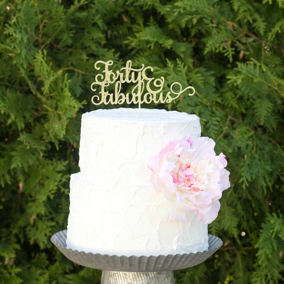40 And Fabulous Cake Topper 40th Birthday Cake Topper Etsy