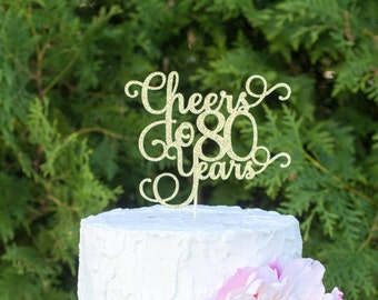 Cheers to 80 years, 80th birthday cake topper, happy 80th cake topper, 80th anniversary cake topper, eighty cake topper, 80 cake topper
