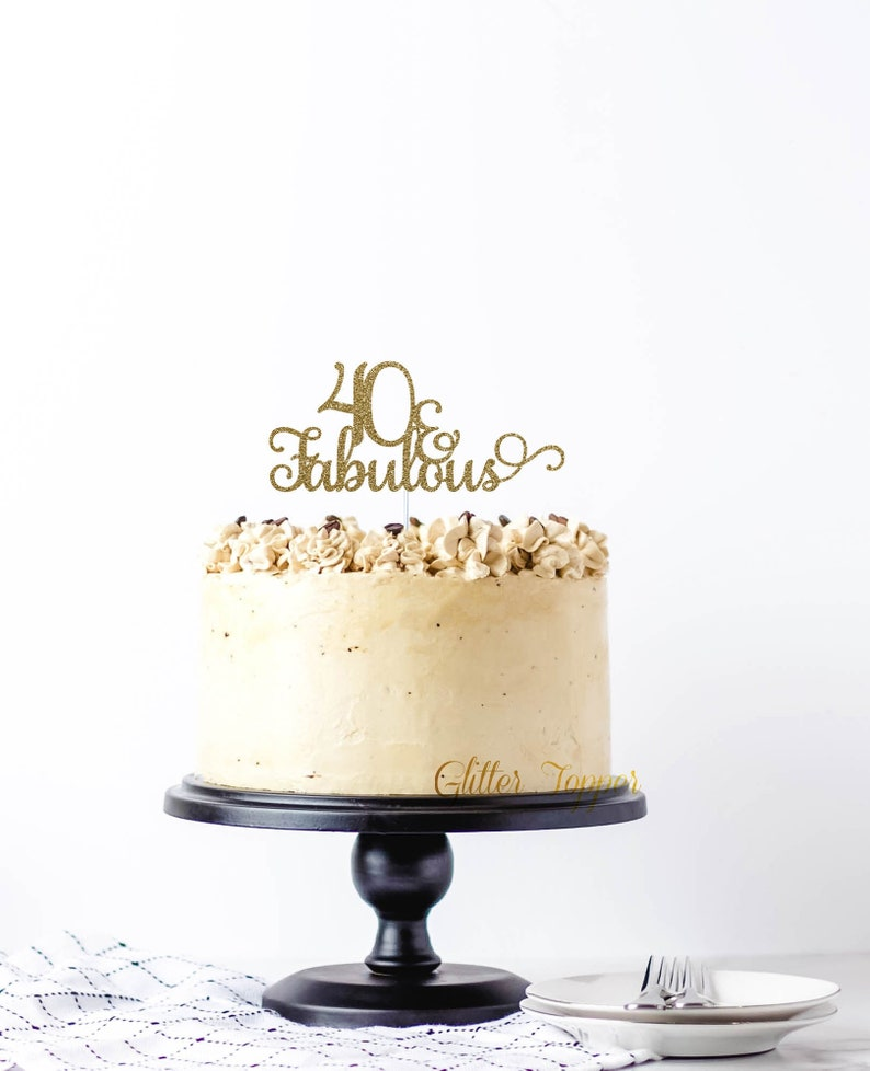 40 and fabulous cake topper 40th birthday cake topper image 0