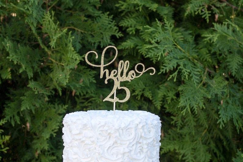 Hello 25 Cake Topper Happy Birthday 25th