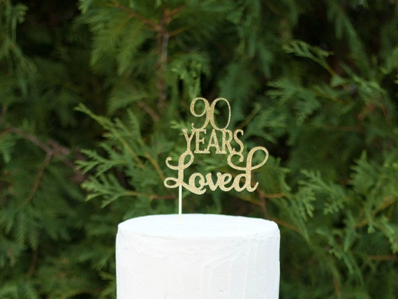 90 Years Loved Cake Topper 90th Birthday Cake Topper Happy ...