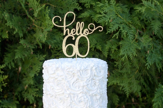 Hello 60 Cake Topper 60th Birthday Sixty Happy