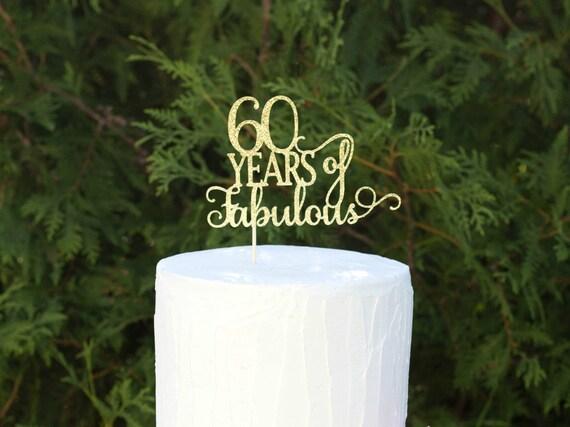 60 Anni Di Favolosa Torta Topper Topper Del 60 Compleanno Torte Di Buon Compleanno 60 Anniversario Compleanno Sessanta Ciao 60 Qualsiasi N