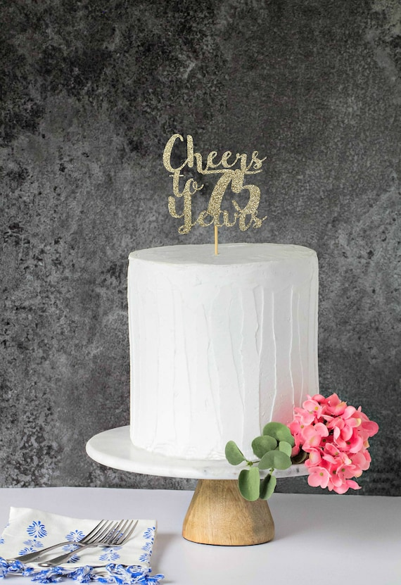 Cheers To 75 Years 75th Birthday Cake Topper Happy