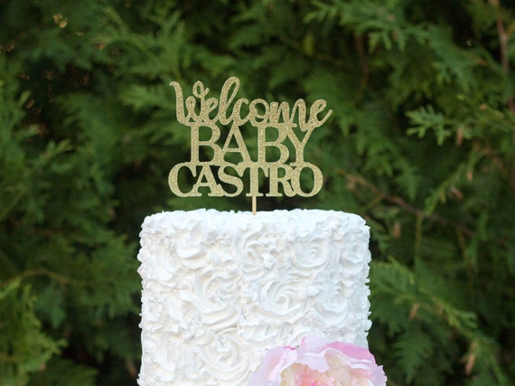 Welcome Baby Cake Topper, Custom Baby shower Cake topper, Baby shower,  Pregnancy Announcement, Gender Reveal, Baby shower decor, Any Name